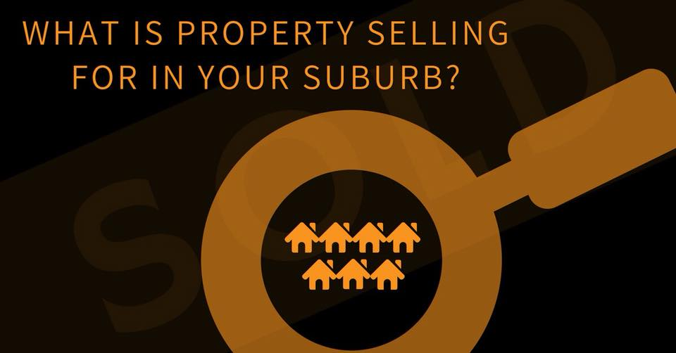 What is property selling for in your suburb?